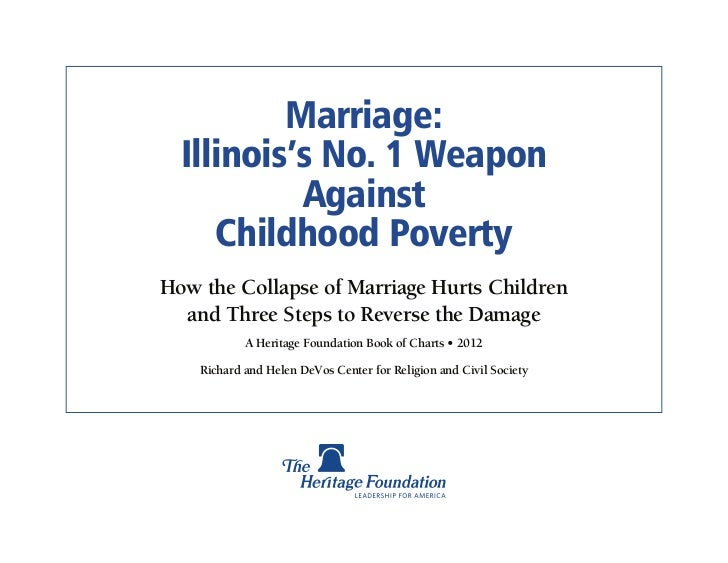 Marriage:  Illinois's No. 1 Weapon           Against     Childhood PovertyHow the Collapse of Marriage Hurts Children  and...