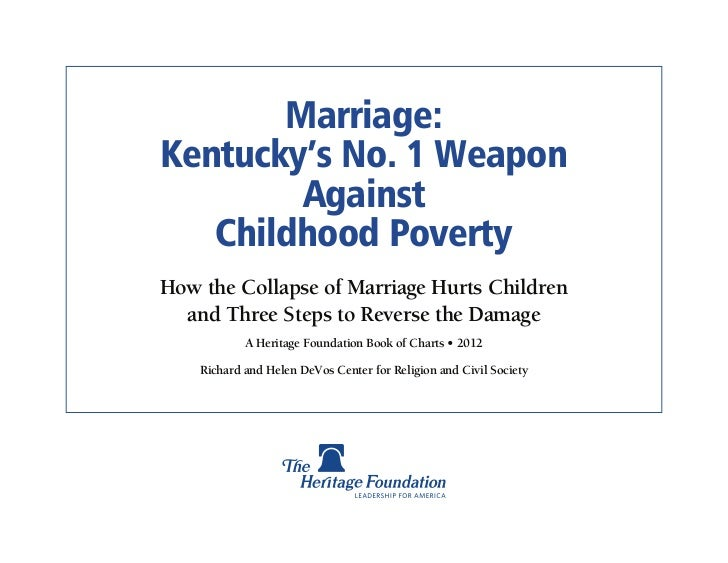 Marriage:Kentucky's No. 1 Weapon        Against   Childhood PovertyHow the Collapse of Marriage Hurts Children  and Three ...