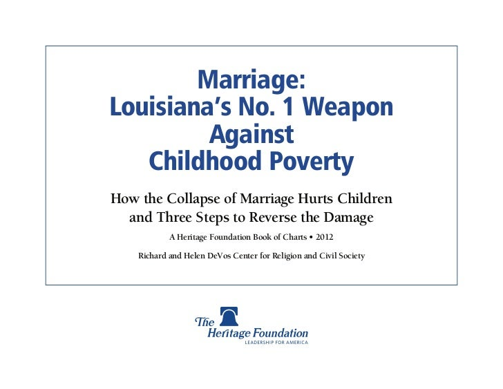 Marriage:Louisiana's No. 1 Weapon         Against   Childhood PovertyHow the Collapse of Marriage Hurts Children  and Thre...