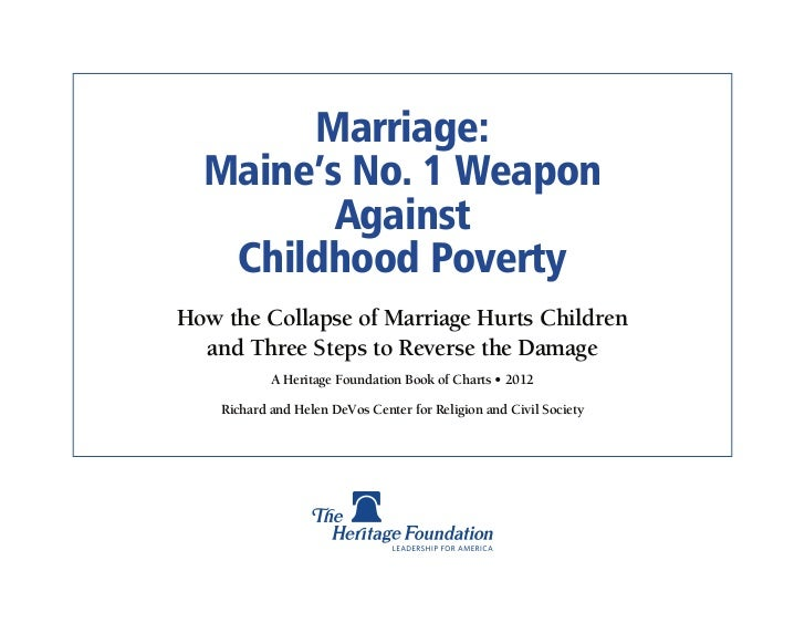 Marriage:  Maine's No. 1 Weapon         Against   Childhood PovertyHow the Collapse of Marriage Hurts Children  and Three ...