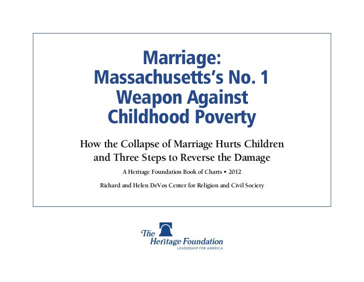 Marriage:  Massachusetts's No. 1    Weapon Against   Childhood PovertyHow the Collapse of Marriage Hurts Children  and Thr...