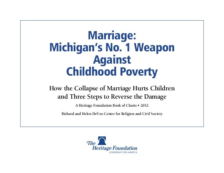 Marriage:Michigan's No. 1 Weapon        Against   Childhood PovertyHow the Collapse of Marriage Hurts Children  and Three ...