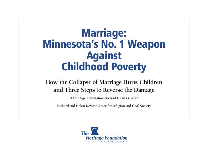 Marriage:Minnesota's No. 1 Weapon        Against   Childhood PovertyHow the Collapse of Marriage Hurts Children  and Three...