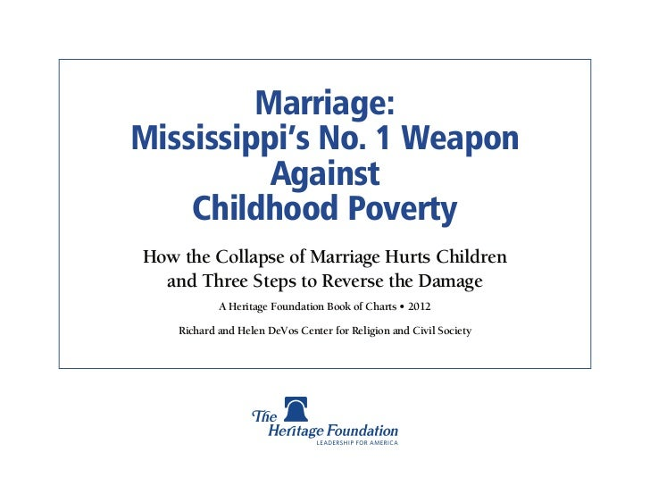 Marriage:Mississippi's No. 1 Weapon          Against    Childhood PovertyHow the Collapse of Marriage Hurts Children  and ...