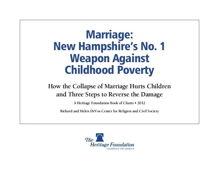 Marriage: New Hampshire's No. 1    Weapon Against   Childhood PovertyHow the Collapse of Marriage Hurts Children  and Thre...