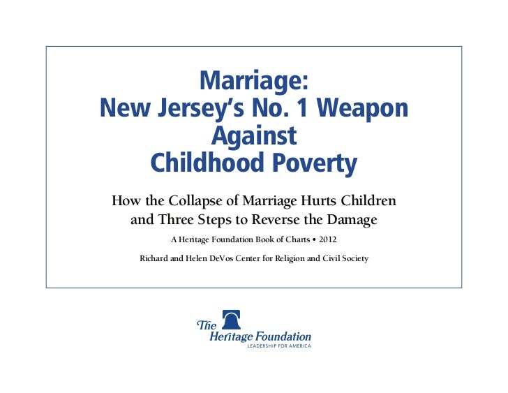 Marriage:New Jersey's No. 1 Weapon         Against   Childhood Poverty How the Collapse of Marriage Hurts Children   and T...