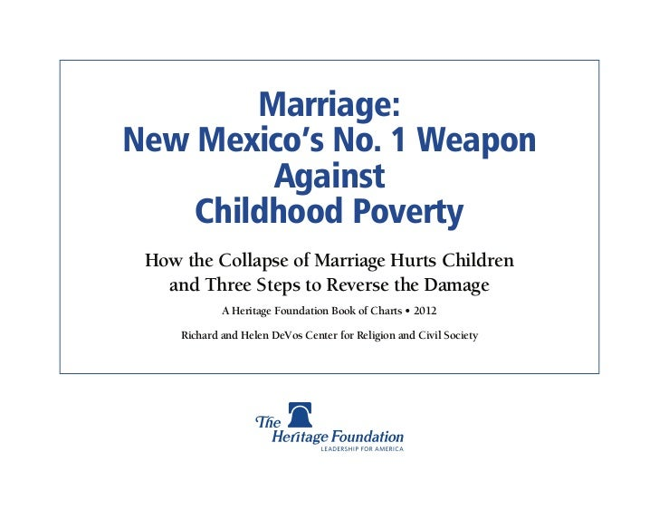 Marriage:New Mexico's No. 1 Weapon         Against    Childhood Poverty How the Collapse of Marriage Hurts Children   and ...