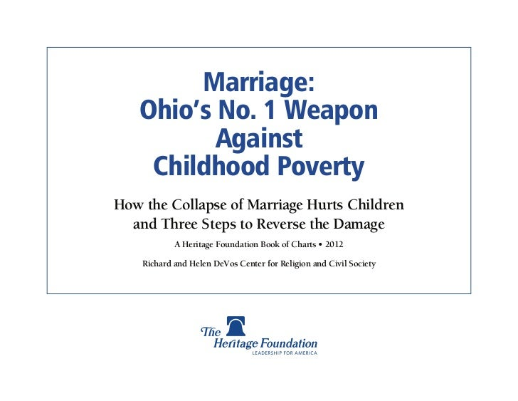 Marriage:   Ohio's No. 1 Weapon          Against    Childhood PovertyHow the Collapse of Marriage Hurts Children  and Thre...