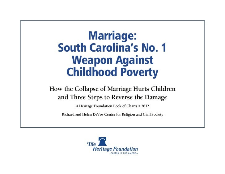 Marriage:  South Carolina's No. 1    Weapon Against   Childhood PovertyHow the Collapse of Marriage Hurts Children  and Th...