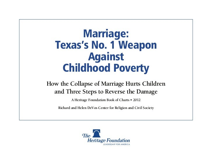 Marriage:   Texas's No. 1 Weapon          Against    Childhood PovertyHow the Collapse of Marriage Hurts Children  and Thr...