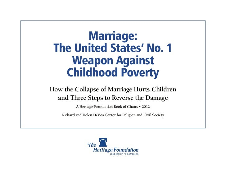 Marriage: The United States' No. 1    Weapon Against   Childhood PovertyHow the Collapse of Marriage Hurts Children  and T...
