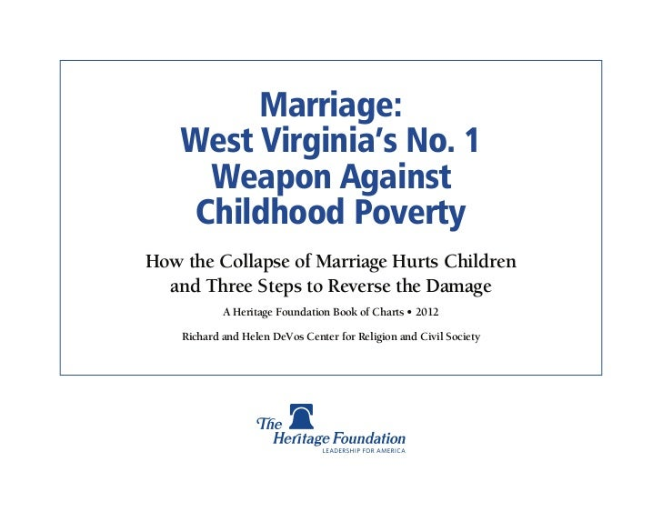 Marriage:   West Virginia's No. 1     Weapon Against    Childhood PovertyHow the Collapse of Marriage Hurts Children  and ...