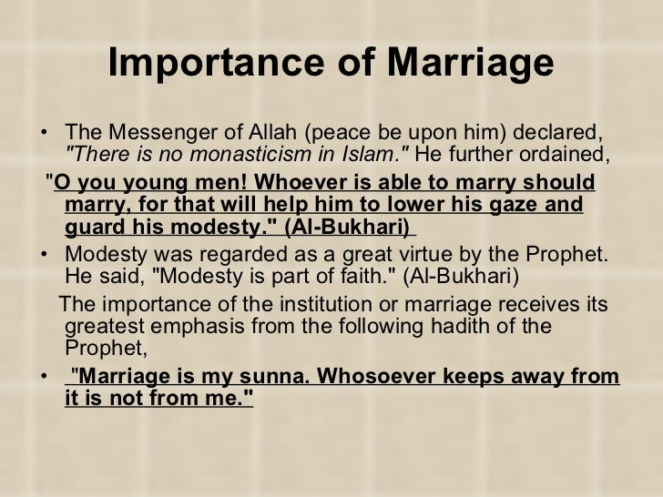 significance of marriage in muslim tradition Muslim marriage, polygamy, weddings, the marriage contract and divorce muslim marriage muslim wedding in india in the muslim world, marriage is regarded as a religious duty and generally carried out in accordance with religious laws and customs rather than secular ones men have authority over women and are expected to be a.