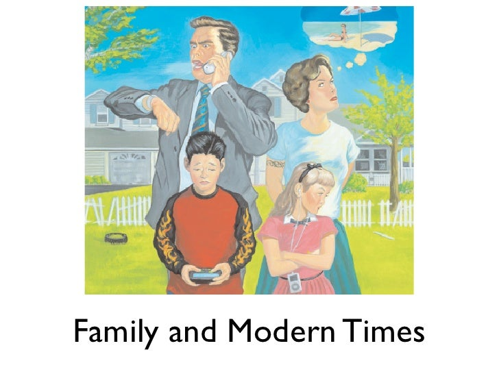 Family and Modern Times
