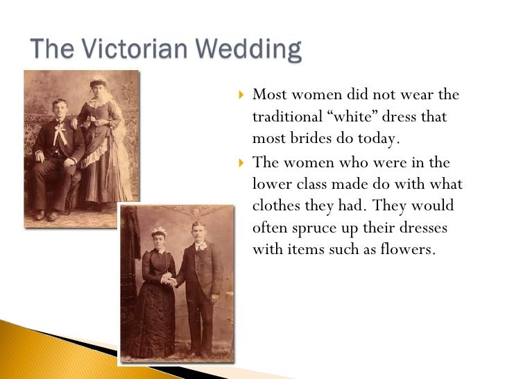 "<ul><li>Most women did not wear the traditional ""white"" dress that most brides do today.  </li></ul><ul><li>The women who ..."