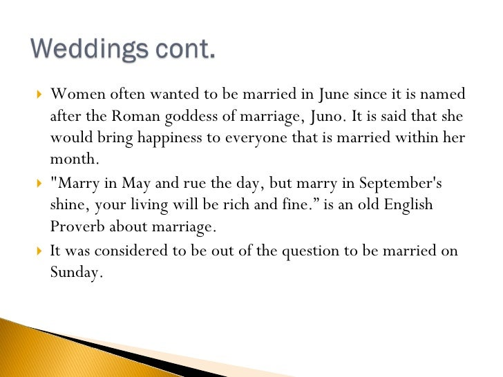<ul><li>Women often wanted to be married in June since it is named after the Roman goddess of marriage, Juno. It is said t...