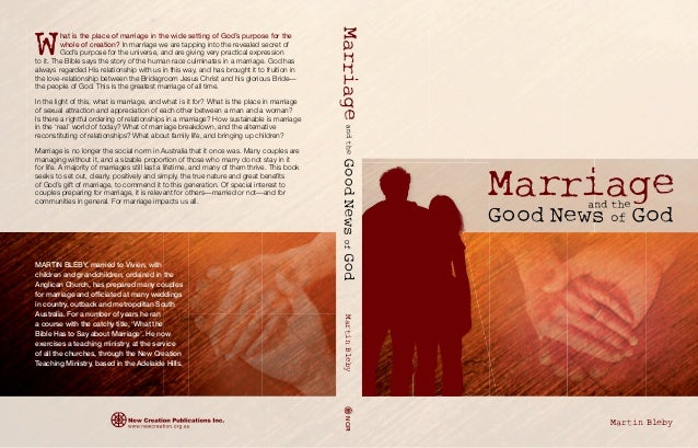 Martin Bleby  Martin Bleby NCPI  W  hat is the place of marriage in the wide setting of God's purpose for the  whole of cr...