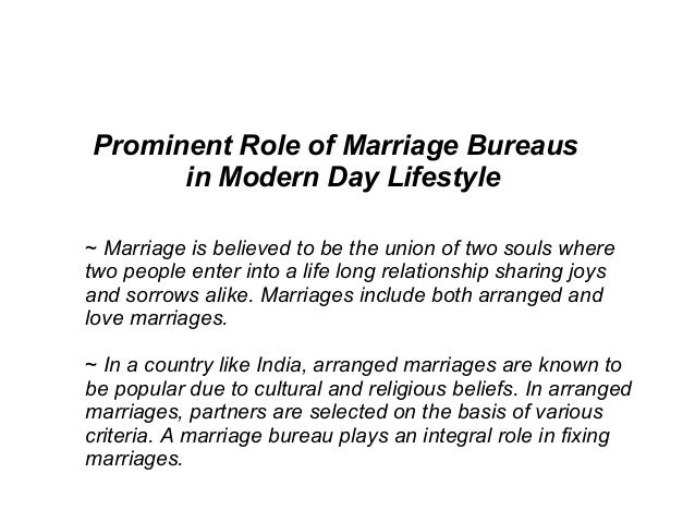 Prominent Role of Marriage Bureaus in Modern Day Lifestyle ~ Marriage is believed to be the union of two souls where two p...