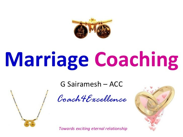 Marriage  Coaching G Sairamesh – ACC Coach4Excellence Towards exciting eternal relationship
