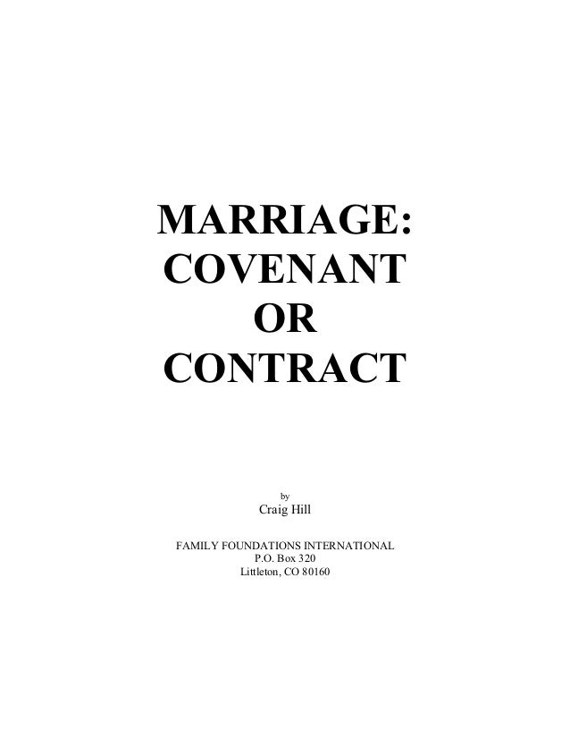 MARRIAGE:  COVENANT  OR  CONTRACT  by  Craig Hill  FAMILY FOUNDATIONS INTERNATIONAL  P.O. Box 320  Littleton, CO 80160