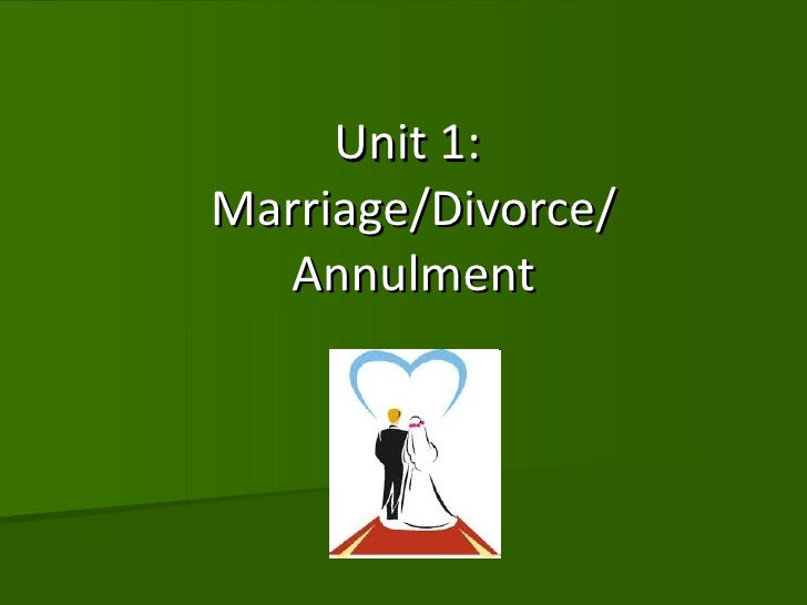 Unit 1:  Marriage/Divorce/ Annulment