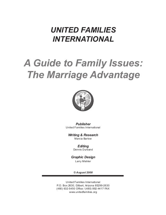 UNITED FAMILIES INTERNATIONAL A Guide to Family Issues: The Marriage Advantage Publisher United Families International Wri...