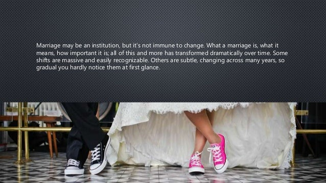 how attitudes to marriage have changed essay Attitudes to marriage change within 50 years because they have been with you for so long they alreally know everything about you and now all the fire you feel at first id gone.