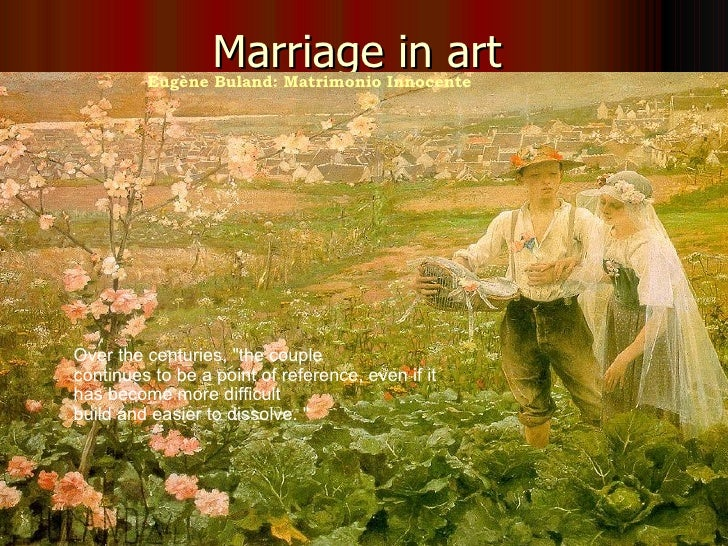"Marriage in art  Eugène Buland: Matrimonio Innocente Over the centuries, ""the couple  continues to be a point of refe..."