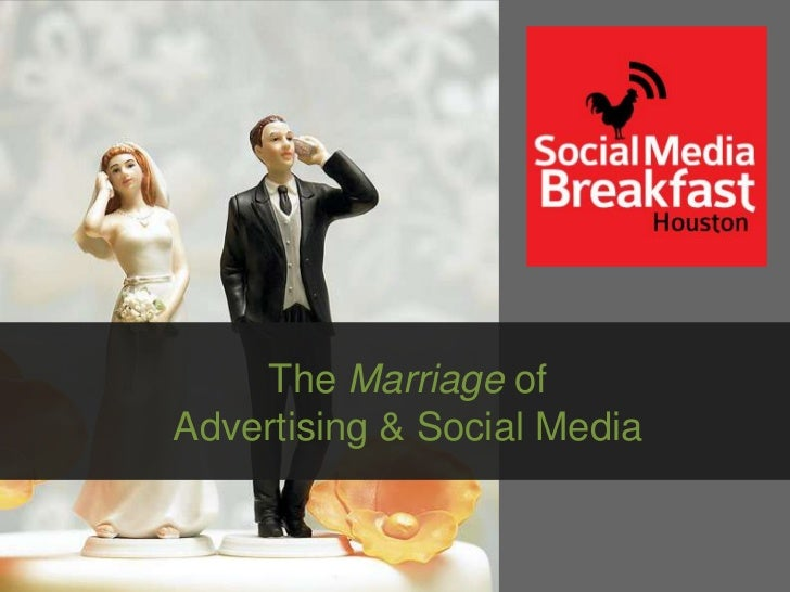 The Marriage ofAdvertising & Social Media