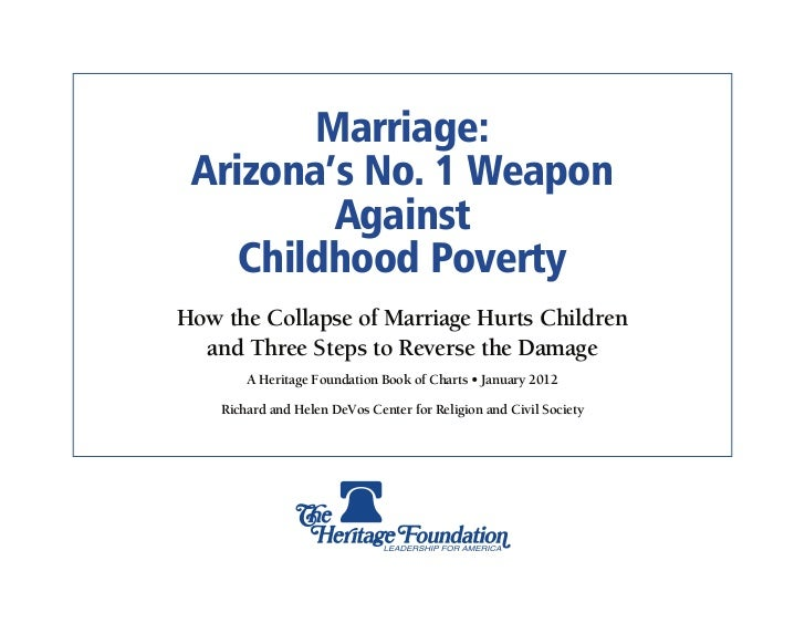 Marriage: Arizona's No. 1 Weapon         Against    Childhood PovertyHow the Collapse of Marriage Hurts Children  and Thre...
