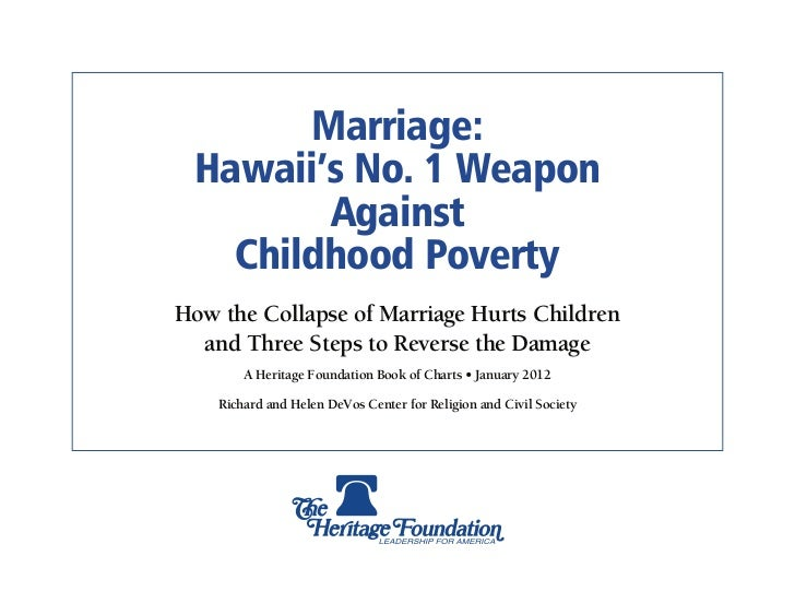 Marriage: Hawaii's No. 1 Weapon        Against   Childhood PovertyHow the Collapse of Marriage Hurts Children  and Three S...