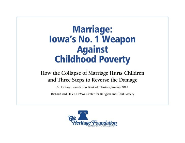 Marriage:   Iowa's No. 1 Weapon          Against     Childhood PovertyHow the Collapse of Marriage Hurts Children  and Thr...