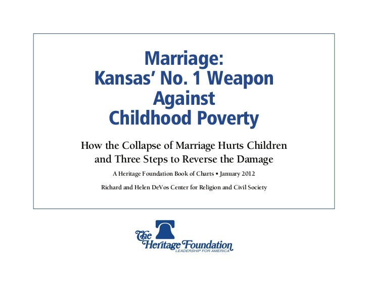 Marriage:  Kansas' No. 1 Weapon         Against   Childhood PovertyHow the Collapse of Marriage Hurts Children  and Three ...