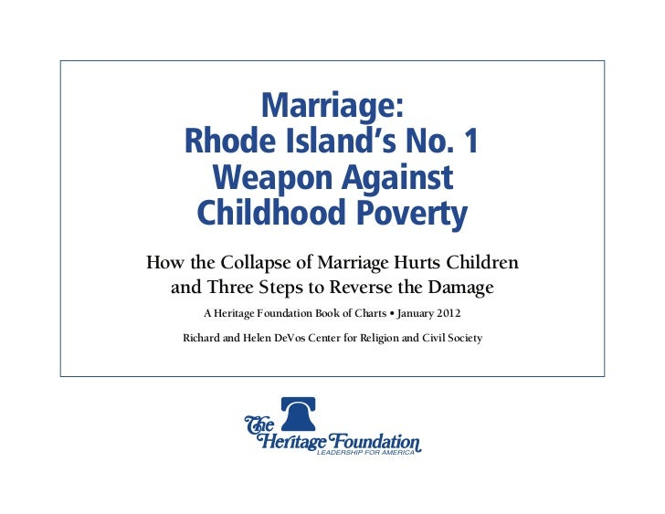 Marriage:    Rhode Island's No. 1      Weapon Against     Childhood PovertyHow the Collapse of Marriage Hurts Children  an...