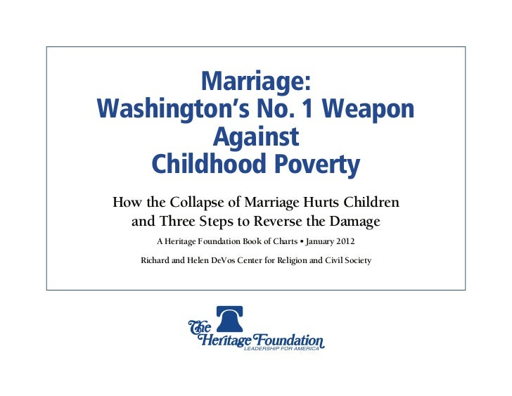 Marriage:Washington's No. 1 Weapon         Against    Childhood Poverty How the Collapse of Marriage Hurts Children   and ...