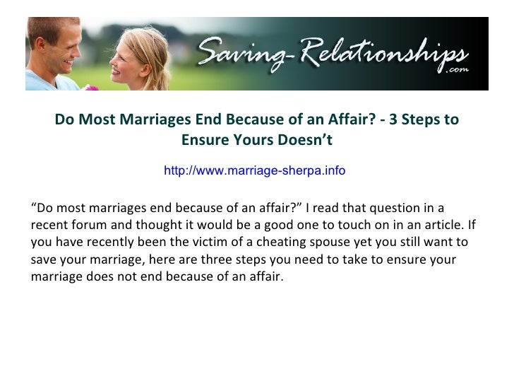 """Do Most Marriages End Because of an Affair? - 3 Steps to Ensure Yours Doesn't """" Do most marriages end because of an affair..."""