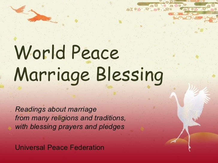 World Peace Blessing Marriage wisdom and blessings from many traditions for couples coming together from around the world ...