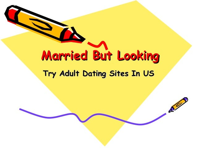 Married but looking websites