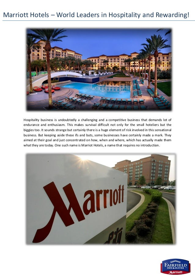 Marriott Hotels – World Leaders in Hospitality and Rewarding! Hospitality business is undoubtedly a challenging and a comp...