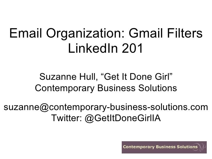 """Email Organization: Gmail Filters LinkedIn 201 Suzanne Hull, """"Get It Done Girl"""" Contemporary  Business Solutions [email_ad..."""