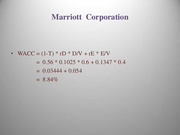marriot corporation the cost of capital Marriot corporation: the cost of capital (abridged) case solution,marriot corporation: the cost of capital (abridged) case analysis, marriot corporation: the cost of capital (abridged) case study solution, the calculation of wacc requires calculating first of all the cost of equity and cost of debt.