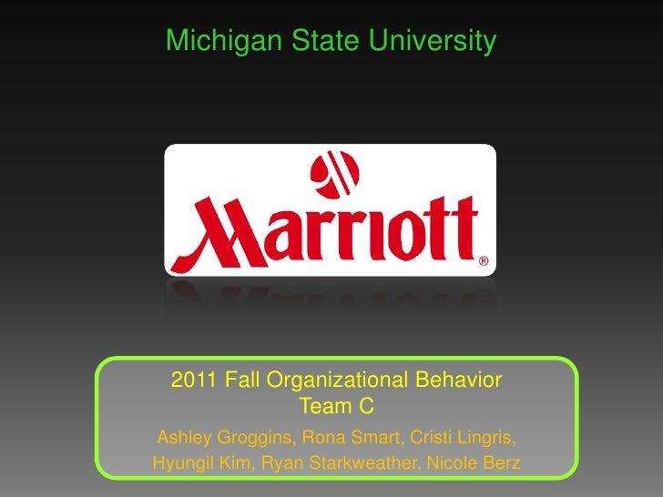 Michigan State University<br />2011 Fall Organizational Behavior<br />Team C<br />Ashley Groggins, Rona Smart, Cristi Ling...