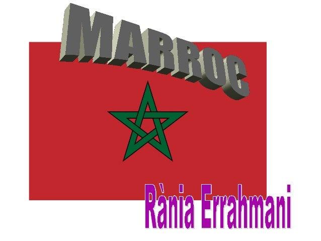 Marroc en àrab ´es,المغرب al-Ma ribḡIdiomes oficials:Àrab, berber i francès