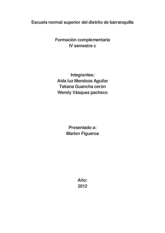 Escuela normal superior del distrito de barranquilla            Formación complementaria                 IV semestre c    ...