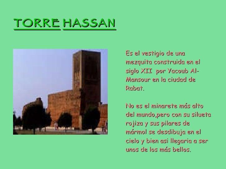 TORRE   HASSAN <ul><li>Es el vestigio de una mezquita construida en el siglo XII  por Yacoub Al-Mansour en la ciudad de Ra...