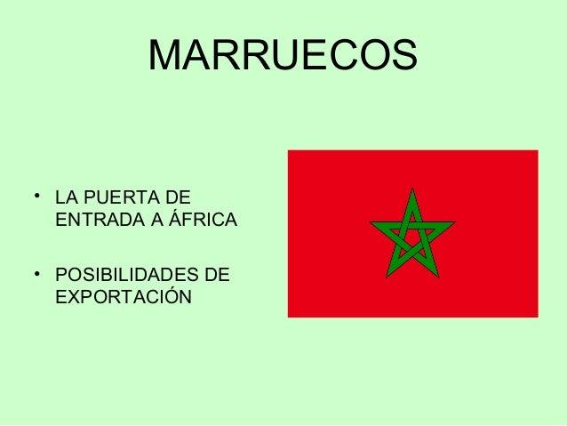 MARRUECOS • LA PUERTA DE ENTRADA A ÁFRICA • POSIBILIDADES DE EXPORTACIÓN