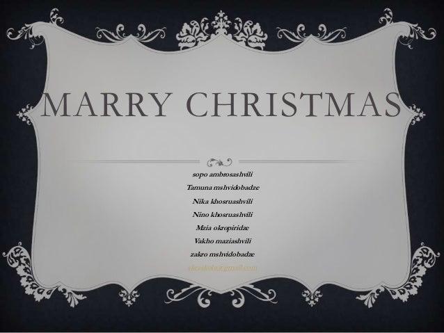 MARRY CHRISTMAS sopo ambrosashvili Tamuna mshvidobadze Nika khosruashvili Nino khosruashvili Mzia okropiridze Vakho mazias...