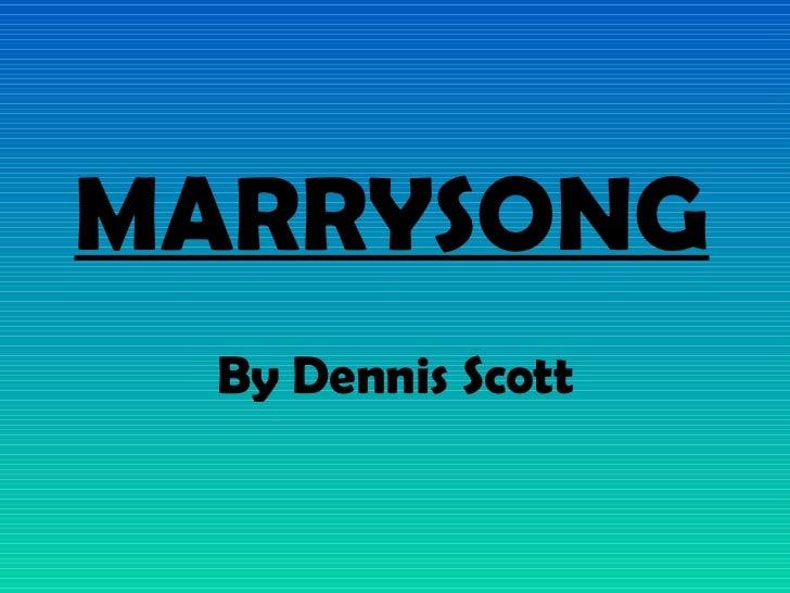 Analysis of Marrysong Dennis Scott