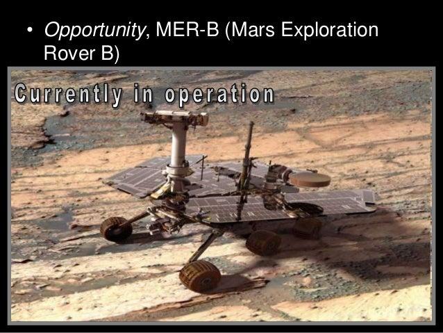 • Opportunity, MER-B (Mars Exploration Rover B)