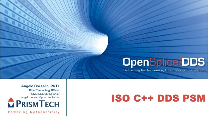 OpenSplice DDS                                   Delivering Performance, Openness, and Freedom    Angelo Corsaro, Ph.D.   ...
